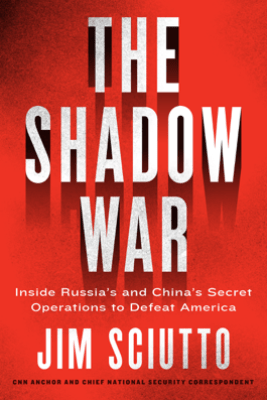 The Shadow War - Jim Sciutto