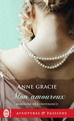 Mariages de convenance (Tome 3) - Mon amoureux - Anne Gracie pdf download