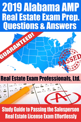2019 Alabama AMP Real Estate Exam Prep Questions, Answers & Explanations: Study Guide to Passing the Salesperson Real Estate License Exam Effortlessly - Real Estate Exam Professionals Ltd.