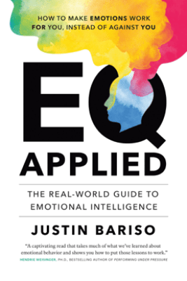 EQ Applied: The Real-World Guide to Emotional Intelligence - Justin Bariso