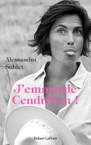 J'emmerde Cendrillon ! - Alessandra Sublet pdf download