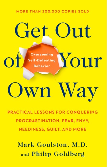 Get Out of Your Own Way by Mark Goulston & Philip Goldberg pdf download