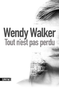 Tout n'est pas perdu - Wendy Walker pdf download