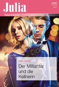 Der Milliardär und die Kellnerin - Abby Green pdf download