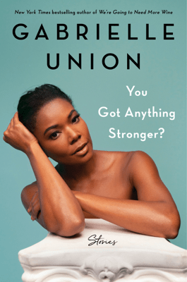 You Got Anything Stronger? - Gabrielle Union pdf download