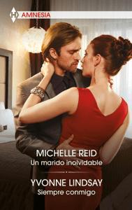 Un marido inolvidable - Siempre conmigo - Michelle Reid & Yvonne Lindsay pdf download