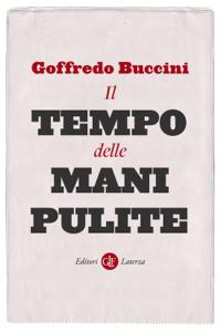 Il tempo delle mani pulite - Goffredo Buccini pdf download