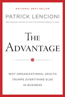 The Advantage - Patrick M. Lencioni