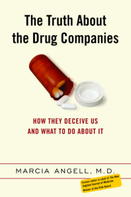 The Truth About the Drug Companies - Marcia Angell