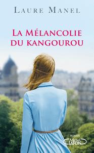 La mélancolie du kangourou - Laure Manel pdf download