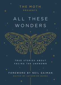 The Moth Presents All These Wonders - Catherine Burns pdf download