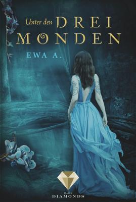 Unter den drei Monden - Ewa A. pdf download