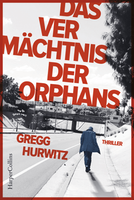 Das Vermächtnis der Orphans - Gregg Hurwitz pdf download