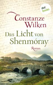 Das Licht von Shenmóray - Constanze Wilken pdf download