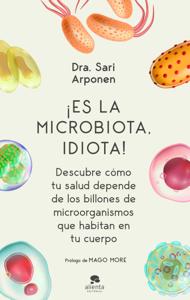 ¡Es la microbiota, idiota! - Sari Arponen pdf download