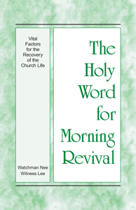 The Holy Word for Morning Revival - Vital Factors for the Recovery of the Church Life - Witness Lee pdf download