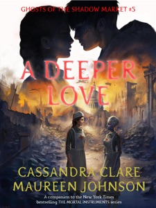 A Deeper Love - Cassandra Clare & Maureen Johnson pdf download