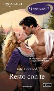 Resto con te (I Romanzi Introvabili) - Julie Garwood pdf download