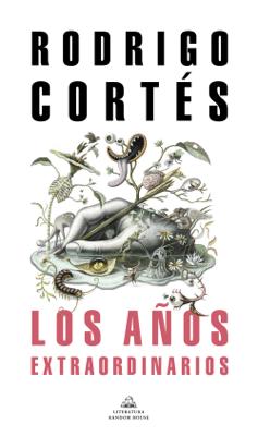 Los años extraordinarios - Rodrigo Cortés pdf download