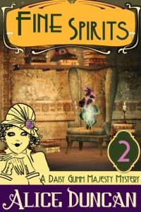 Fine Spirits (A Daisy Gumm Majesty Mystery, Book 2) - Alice Duncan pdf download
