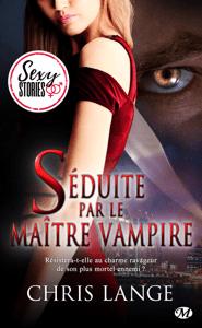 Séduite par le maître vampire - Sexy Stories - Chris Lange pdf download