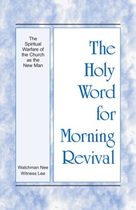 The Holy Word for Morning Revival - The Spiritual Warfare of the Church as the New Man - Witness Lee pdf download
