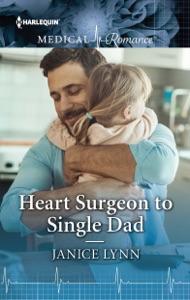Heart Surgeon to Single Dad - Janice Lynn pdf download