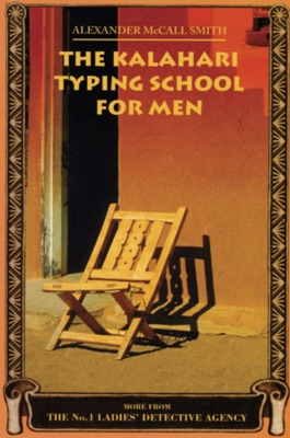 The Kalahari Typing School for Men - Alexander McCall Smith pdf download