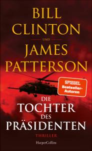 Die Tochter des Präsidenten - Bill Clinton & James Patterson pdf download