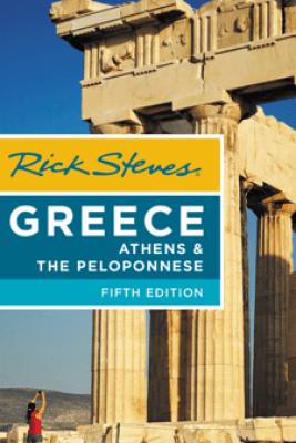 Rick Steves Greece: Athens & the Peloponnese - Rick Steves