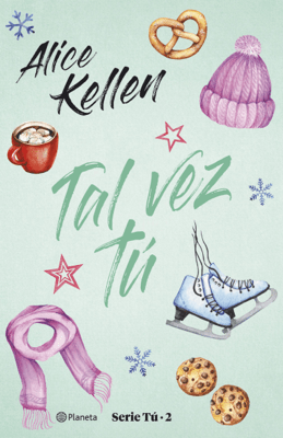 Tal vez tú - Alice Kellen pdf download