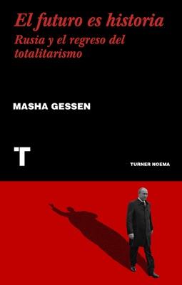 El futuro es historia - Masha Gessen pdf download