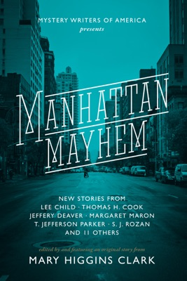 Manhattan Mayhem - Mary Higgins Clark, Lee Child, Jeffery Deaver, Thomas H. Cook & T. Jefferson Parker pdf download