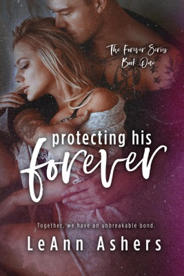 Protecting His Forever - LeAnn Ashers pdf download