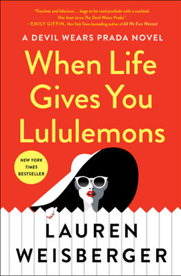 When Life Gives You Lululemons - Lauren Weisberger pdf download
