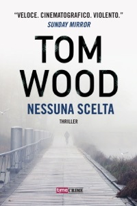 Nessuna scelta - Tom Wood pdf download