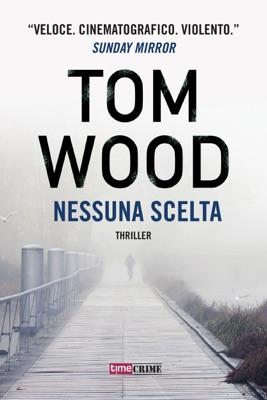 Nessuna scelta - Tom Wood pdf download
