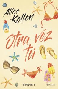 Otra vez tú - Alice Kellen pdf download