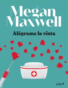 Alégrame la vista - Megan Maxwell pdf download