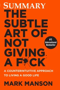 Summary The Subtle Art of Not Giving a F*ck - Mark Manson pdf download