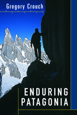 Enduring Patagonia - Gregory Crouch