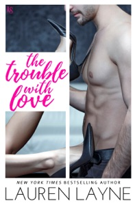 The Trouble with Love - Lauren Layne pdf download