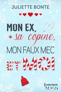 Mon ex, sa copine, mon faux mec et moi - Juliette Bonte pdf download