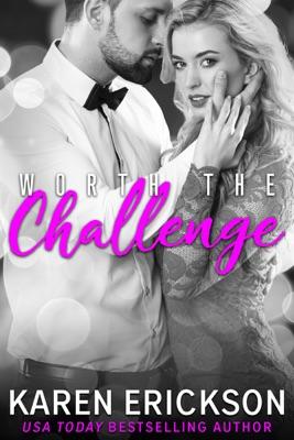 Worth the Challenge - Karen Erickson pdf download