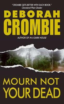 Mourn Not Your Dead - Deborah Crombie pdf download