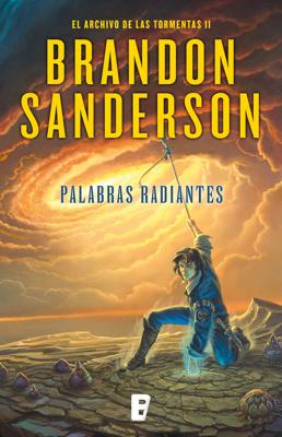 Palabras radiantes (El Archivo de las Tormentas 2) - Brandon Sanderson pdf download