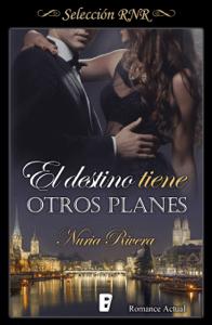 El destino tiene otros planes - Nuria Rivera pdf download