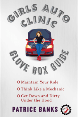 Girls Auto Clinic Glove Box Guide - Patrice Banks
