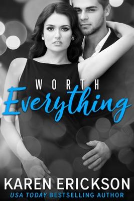 Worth Everything - Karen Erickson pdf download