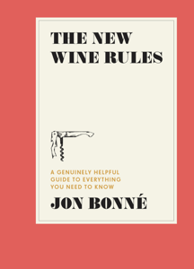 The New Wine Rules - Jon Bonne pdf download